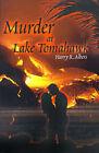 Murder at Lake Tomahawk by Harry R Albers (Paperback / softback, 2000)