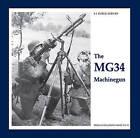 The MG34 Machinegun by Guus de Vries (Hardback, 2010)