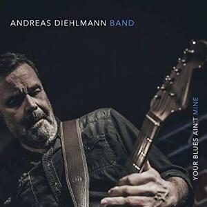 Your-Blues-Ain-039-t-Mine-Andreas-Diehlmann-Band-CD