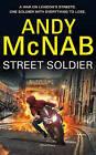Street Soldier by Andy McNab (Hardback, 2016)