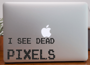 I See Dead Pixels Laptop Sticker Gamers Coders Hackers Computer Coding