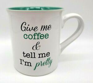 Love Your Mug Give Me Coffee Tell Me I M Pretty Coffee Mug Ebay