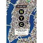 You are Here: NYC: Mapping the Soul of the City by Katharine Harmon (Paperback, 2016)