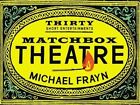 Matchbox Theatre: Thirty Short Entertainments by Michael Frayn (Hardback, 2014)