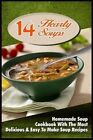 14 Hearty Soups: Homemade Soup Cookbook with the Most Delicious & Easy to Make Soup Recipes by David Ryan (Paperback / softback, 2015)