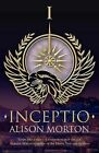 Inceptio by Alison Morton (Paperback, 2013)