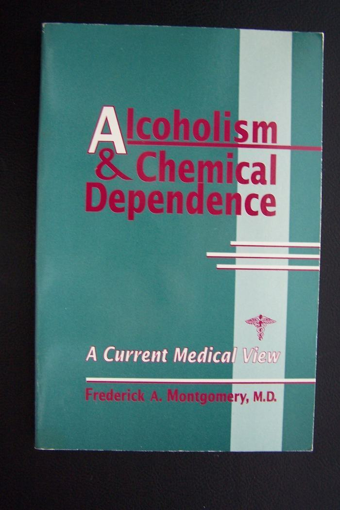 Alcoholism and Chemical Dependence A Current Medical Vi
