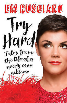 1 of 1 - New Try Hard:Tales from the Life of a Needy Overachiever By Em Rusciano CLEARANC
