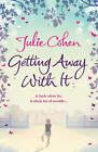 Getting Away With It by Julie Cohen (Hardback, 2010)