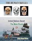 The Human Skulls: United Nations Deceit by MR John Kanu Woko (Paperback / softback, 2015)