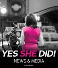 Yes She Did!: News & Media by Taylor Rudow (Hardback, 2014)