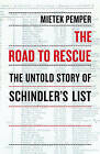 The Road to Rescue: The Untold Story of Schindler's List by Pemper (Paperback / softback)