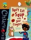 Oxford Reading Tree TreeTops Chucklers: Level 8: Don't Eat Soup with your Fingers by John Foster (Paperback, 2014)