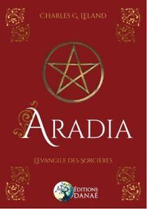 Aradia-L-039-Evangile-des-Sorcieres-de-Charles-Godfrey-Leland-2018-Neuf