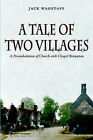 A Tale of Two Villages: A Perambulation of Church with Chapel Brampton by Jack Wagstaff (Paperback, 2006)