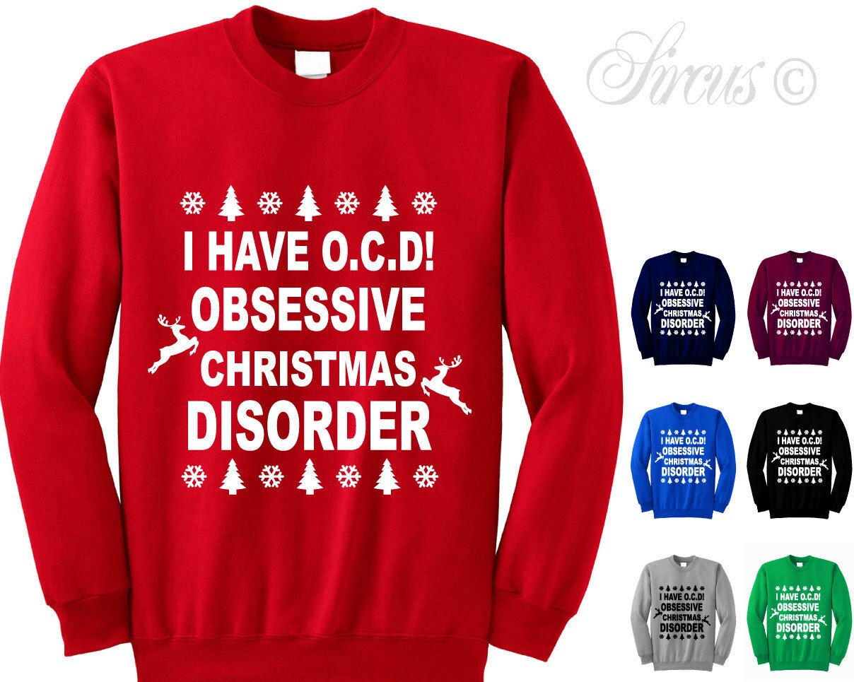 ADULTS \'OBSESSIVE CHRISTMAS DISORDER\' SWEATSHIRT FESTIVE JUMPER XMAS ...