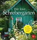 We love Schrebergarten von Martin Rist und Angelika Feiner (2018, Taschenbuch)