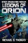 Legions of Orion by Michael G Thomas (Paperback / softback, 2012)