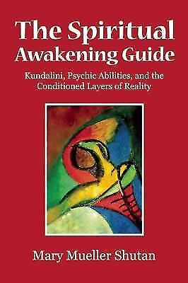 The Spiritual Awakening Guide: Kundalini, Psychic Abilities, and the Conditioned 6
