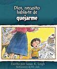 Dios, Necesito Hablarte Dequejarme by Susan K Leigh (Paperback / softback, 2015)