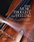 Music, Thought, and Feeling: Understanding the Psychology of Music by William Forde Thompson (Paperback, 2014)