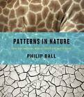 Patterns in Nature: Why the Natural World Looks the Way it Does by Philip Ball (Hardback, 2016)