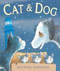Cat and Dog von Michael Foreman (2015, Taschenbuch)