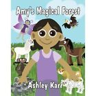 Amy's Magical Forest by Ashley Karr (Paperback / softback, 2013)