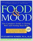Food and Mood: The Complete Guide to Eating Well and Feeling Your Best by Elizabeth Somer (Paperback, 1999)