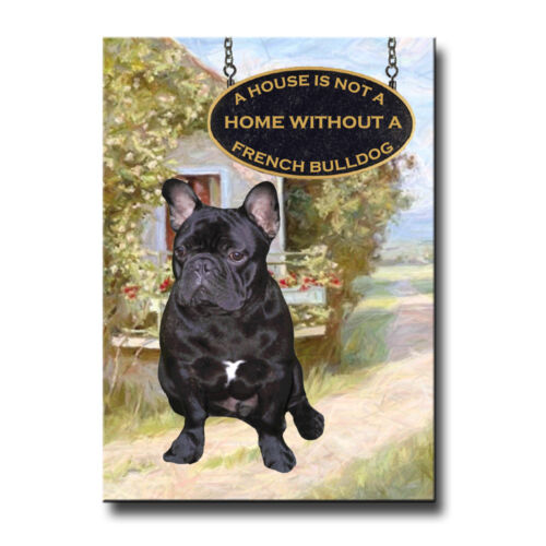 FRENCH BULLDOG a House is Not a Home FRIDGE MAGNET No 2 DOG Frenchy