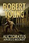 Auctoratus: Angel's Recruit by Robert Young (Paperback / softback, 2015)