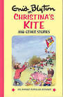 Christina's Kite and Other Stories by Enid Blyton (Hardback, 1994)