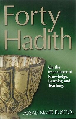 Forty Hadith On The Importance Of Knowledge, Learning And Teaching.