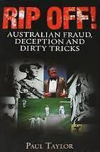 Rip Off! Australian Fraud, Deception and Dirty Tricks - Paul Taylor - Large SC