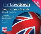 The Lowdown: Improve Your Speech - British English by W F Howes Ltd (CD-Audio, 2014)