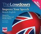 The Lowdown: Improve Your Speech - British English by W F Howes Ltd (CD-Audio, 2014)