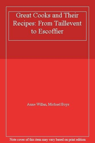 Great Cooks and Their Recipes: From Taillevent to Escoffier By  .9781851455966