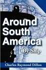 Around South America: By Ship by Charles Raymond Dillon (Paperback / softback, 2001)