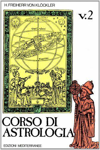 LIBRO CORSO DI ASTROLOGIA VOL.2 - H.F.VON KLOCKLER