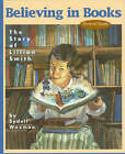 Believing in Books: The Story of Lillian Smith by Sydell Waxman (Hardback, 2002)