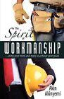 The Spirit of Workmanship by Akin Akinyemi (Paperback, 2012)