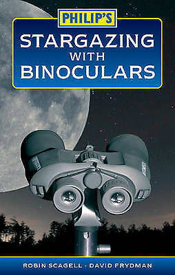 """AS NEW"" Frydman, David,Scagell, Robin, Philip's Stargazing with Binoculars, Pap"
