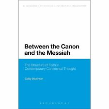Continuum Studies in Continental Philoso: Between the Canon and the Messiah :...
