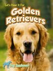 Let's Hear It for Golden Retrievers by Piper Welsh (Hardback, 2013)