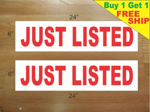 """JUST LISTED 6/""""x24/"""" REAL ESTATE RIDER SIGNS Buy 1 Get 1 FREE 2 Sided Plastic"""