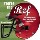 You're the Ref: 174 Scenarios to Test Your Football Knowledge by Wayne Stewart (Paperback, 2015)