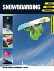 Snowboarding: Skills - Training - Techniques by Dan Wakeham, Sophie Everard (Paperback, 2013)