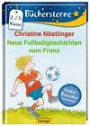 Neue Fußballgeschichten vom Franz von Christine Nöstlinger (2014, Gebundene Ausgabe)