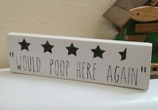 Would Poop Here Again Rustic Wood Sign Hand Painted Home Decor Bathroom Humor