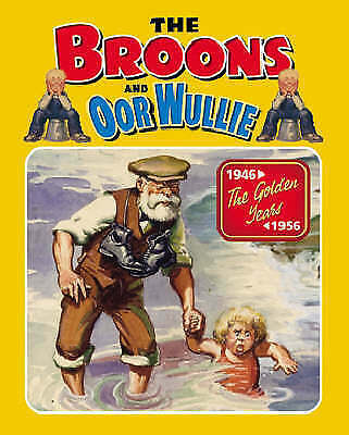 "1 of 1 - The ""Broons"" and ""Oor Wullie"": v.12: The Golden Years: Vol 12 (Annual), no autho"